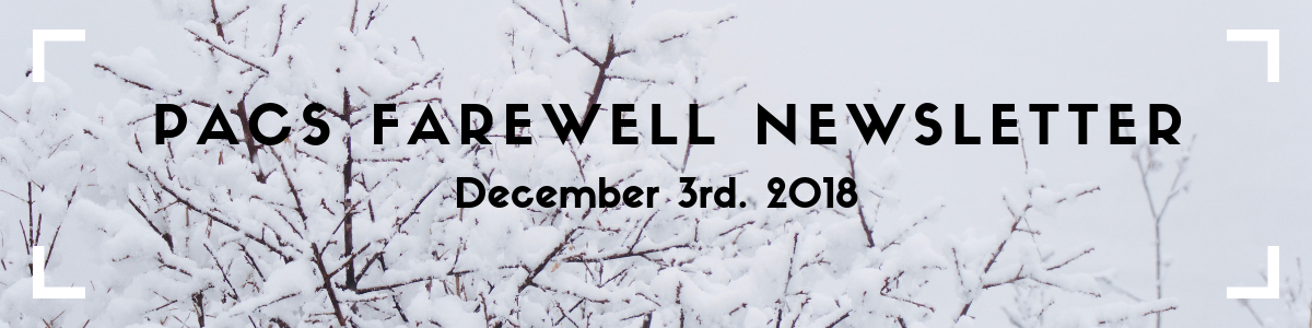 "PACS  Newsletter banner: picture of snow-covered branches with the text ""PACS Farewell Newsletter"" overtop"