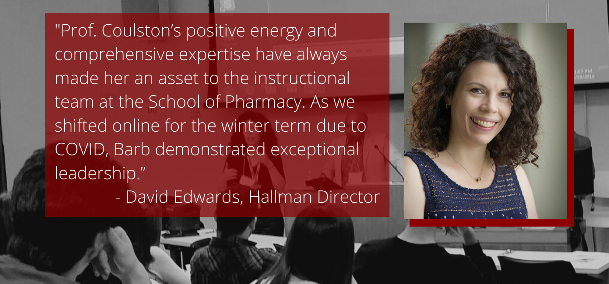 """Prof Coulston's posoitive energy and comprehensive experrtise have made her an asset to the School"" - David Edwards, Director"