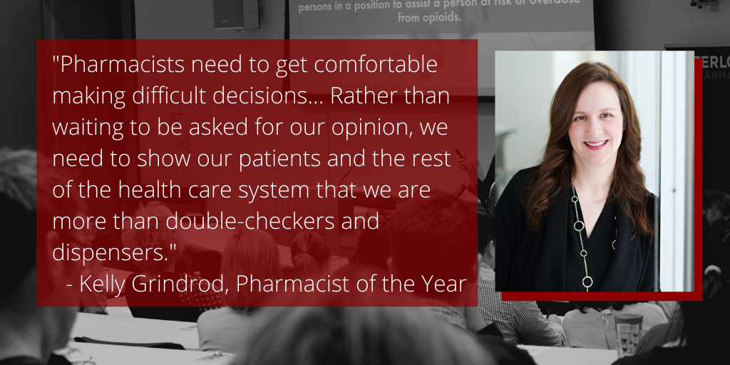 "Kelly Grindrod ""Pharmacists need to get comfortable making difficulty decisions."""