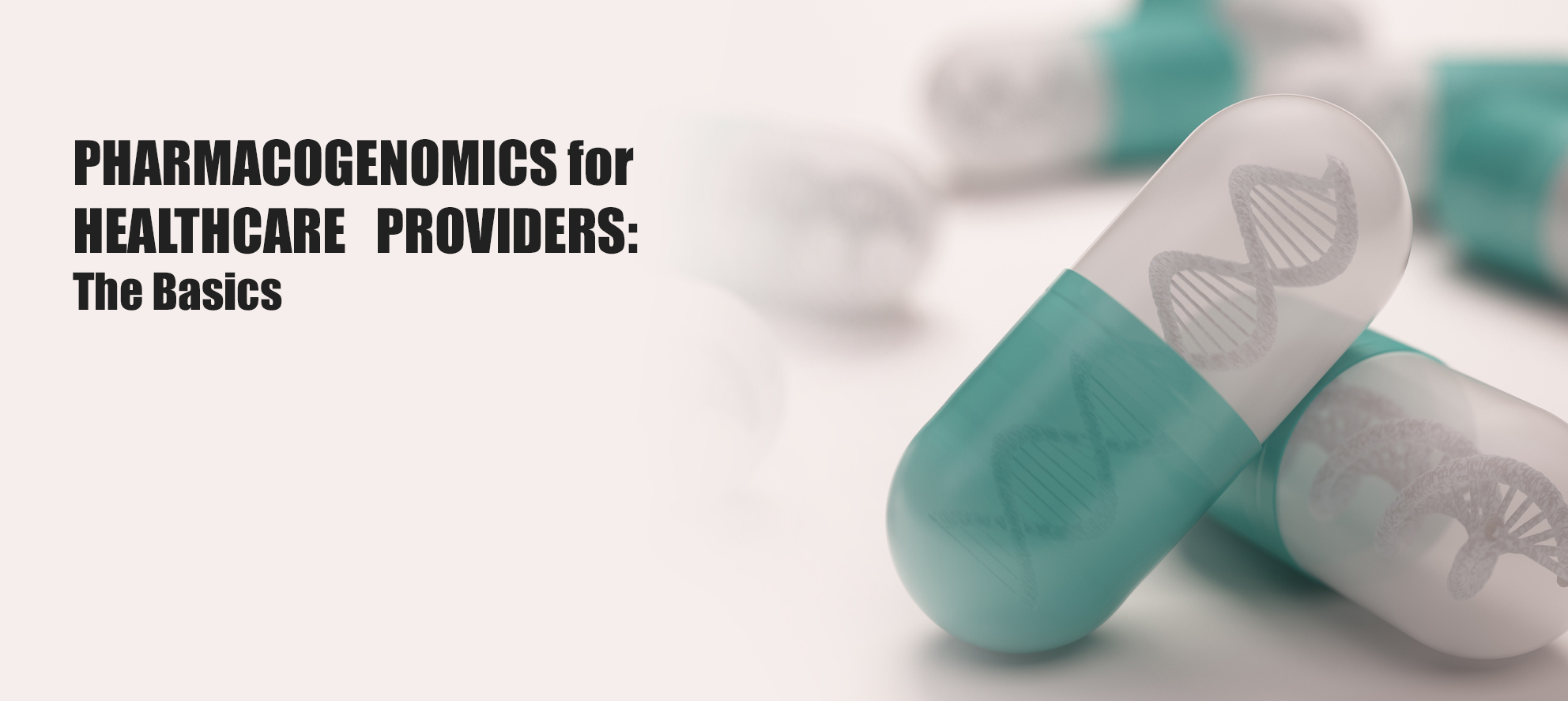 Pharmacogenomics for healthcare providers: the basics