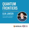 Quantum Frontiers Distinguished Lecture. Alan Jamison.