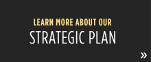 Learn more about our Strategic Plan