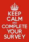 Keep Calm and Complete your survey logo