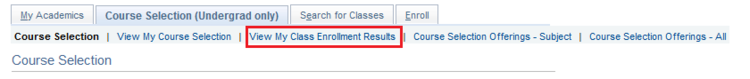 course selection (undergrad only) tab and view my class enrollment results link highlighted