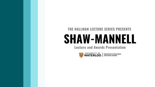 Hallman Lecture Series Presents Shaw-Mannell Lecture and Awards Presentation banner