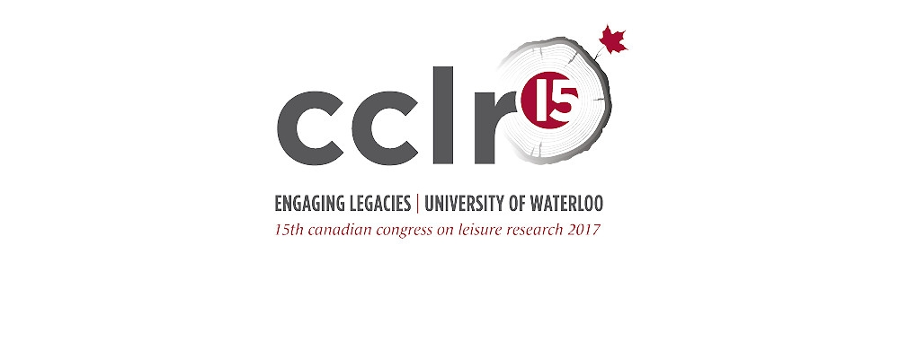 CCLR15 Engaging legacies, University of Waterloo. 15th Canadian Congress on Leisure Research 2017.