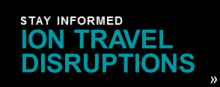 Stay informed ION travel disruptions
