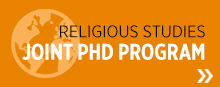 Religious Studies Joint PhD Program