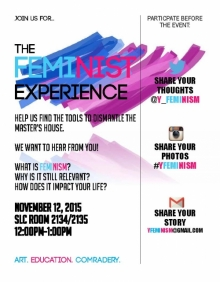 The Feminist Experience, November 12, 2015, SLC 2134/2135, 12:00 pm to 1:00 pm