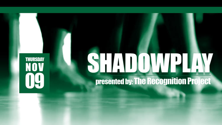 Shadowplay, presented by The Recognition Project. Thursday, Novemeber 9 (photo of dancers feet)