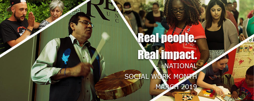 Real People. Real Impact. National Social Work Month, March 2019