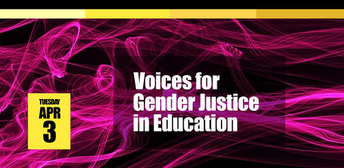 Voices for gender justice in education, Tuesday, April 3, 2018