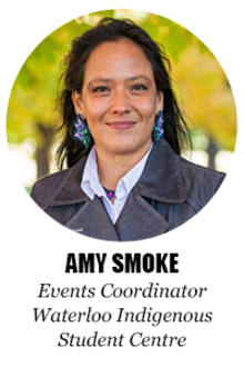 Photo of Amy Smoke (Amy Smoke, Events Coordinator, Waterloo Indigenous Student Centre)