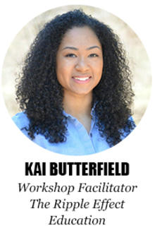 Kai Butterfield (Workshop Facilitator, The Ripple Effect Education)