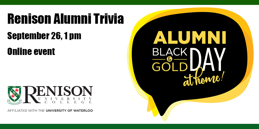 Renison alumni trivia. September 26 at 1 pm. Logos for alumni black and gold day, and Renison.