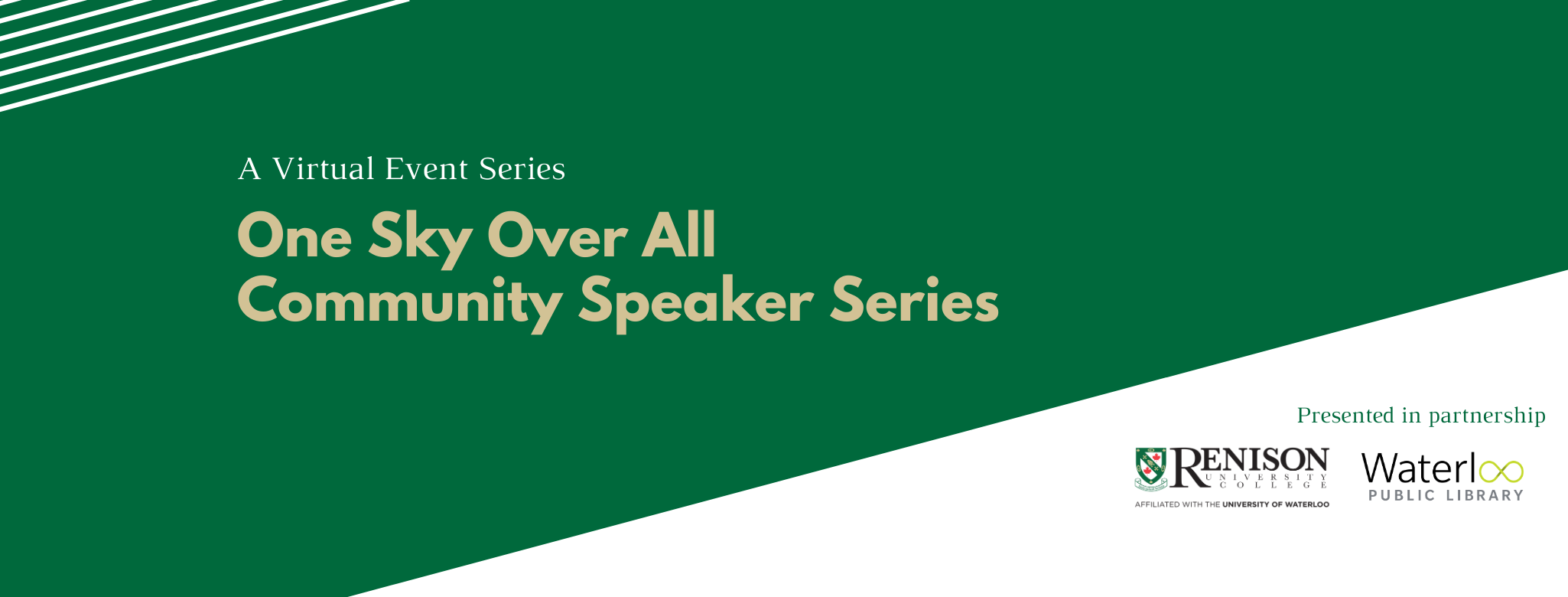 A virtual speaker series, the one sky over all speaker series. Presented in partnership with Renison and Waterloo Public Library
