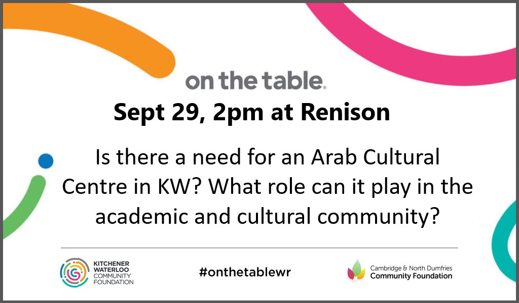 On the table Sept 29. Is there a need for an Arab Cultural Centre in KW? What role can it play in the community?