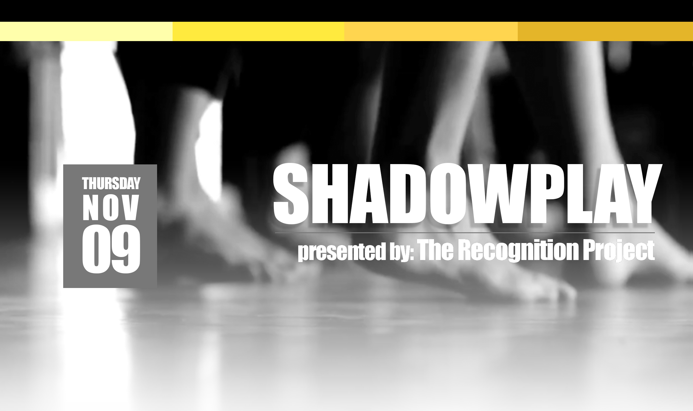 Shadowplay. Presented by The Recognition Project. Thursday, November 9. (Photo of dancers' feet)