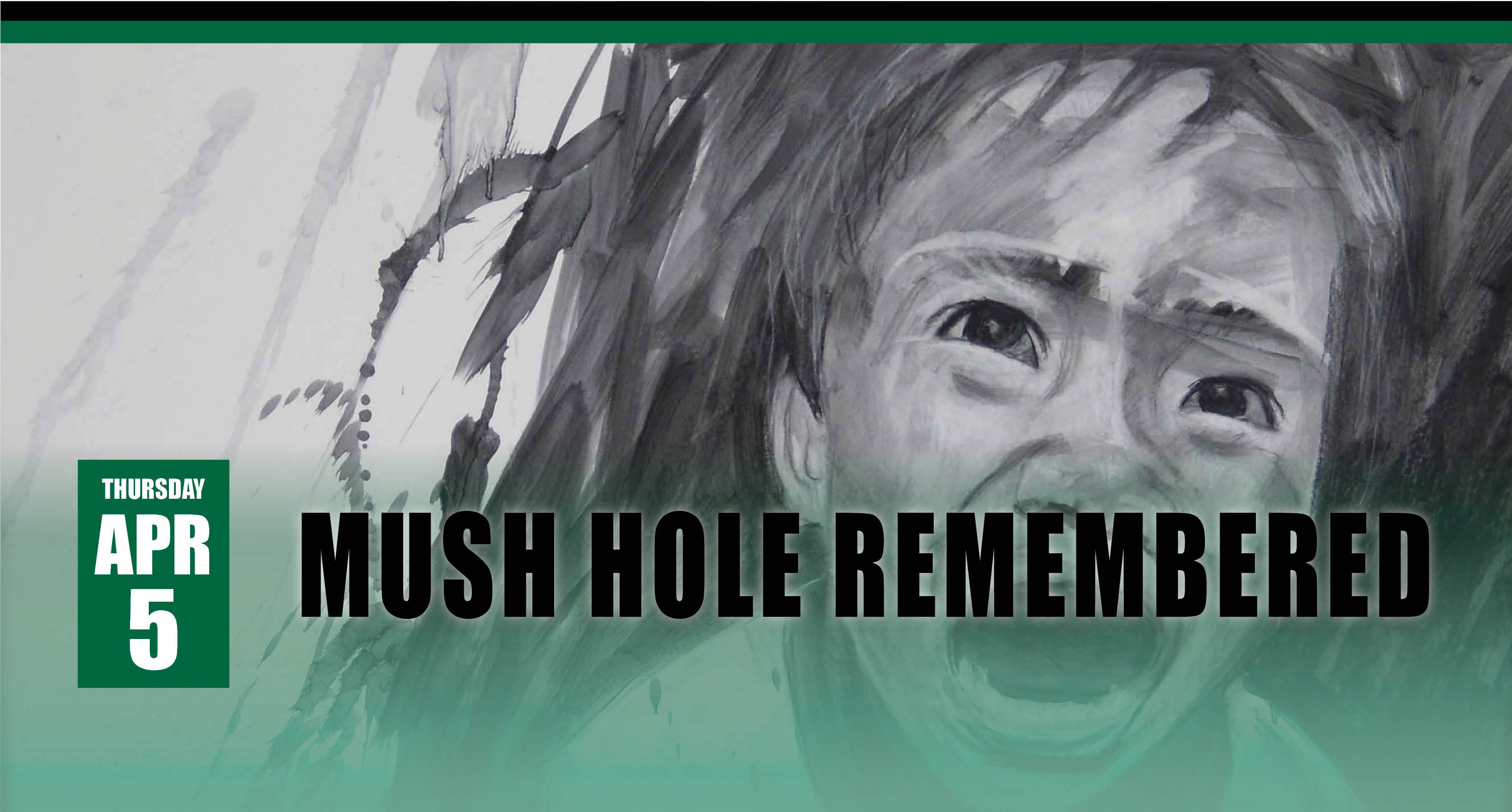 Mush Hole Remembered, Thursday, April 5, 2018