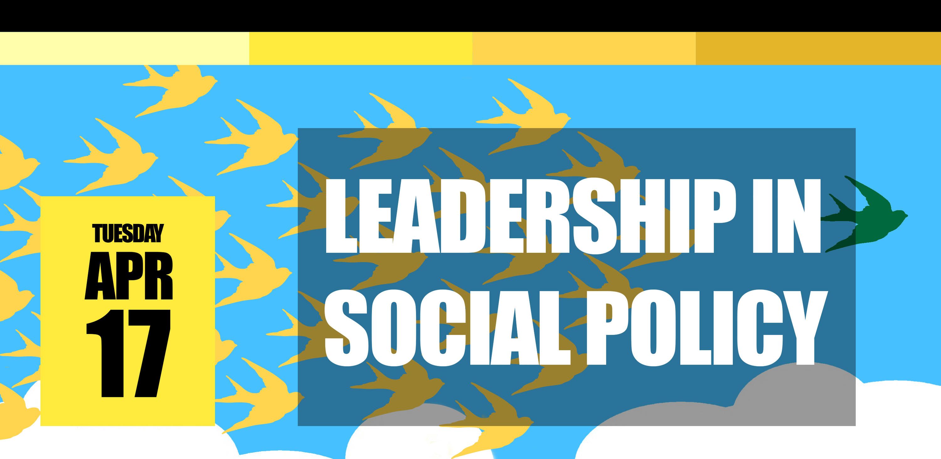 Leadership in Social Policy, Tuesday, April 17, 2018