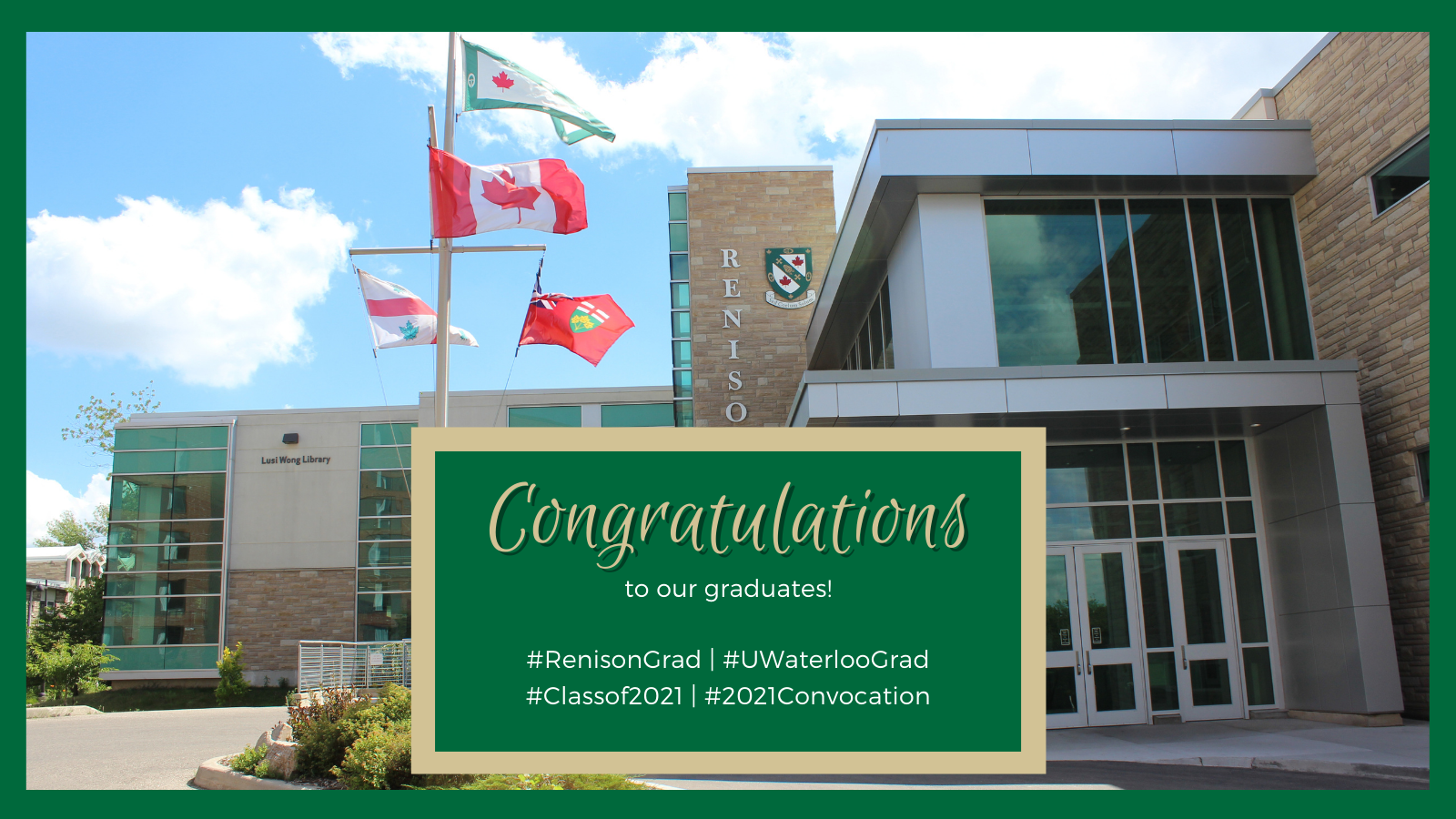 Image of Renison building entrance, with text: Congratulations to our graduates!