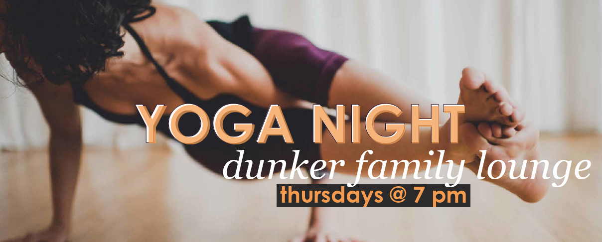 yoga night, dunker family lounge, thursdays at 7 pm. Image of a person in a yoga pose.
