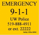 Emergency 911. UW police 519-888-4911 ext. 22222