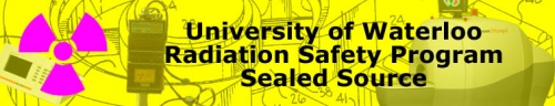University of Waterloo radiation safety program sealed source
