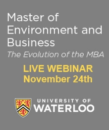 Master of Environment and Business - The Evolution of the MBA - Live Webinar November 24th - University of Waterloo
