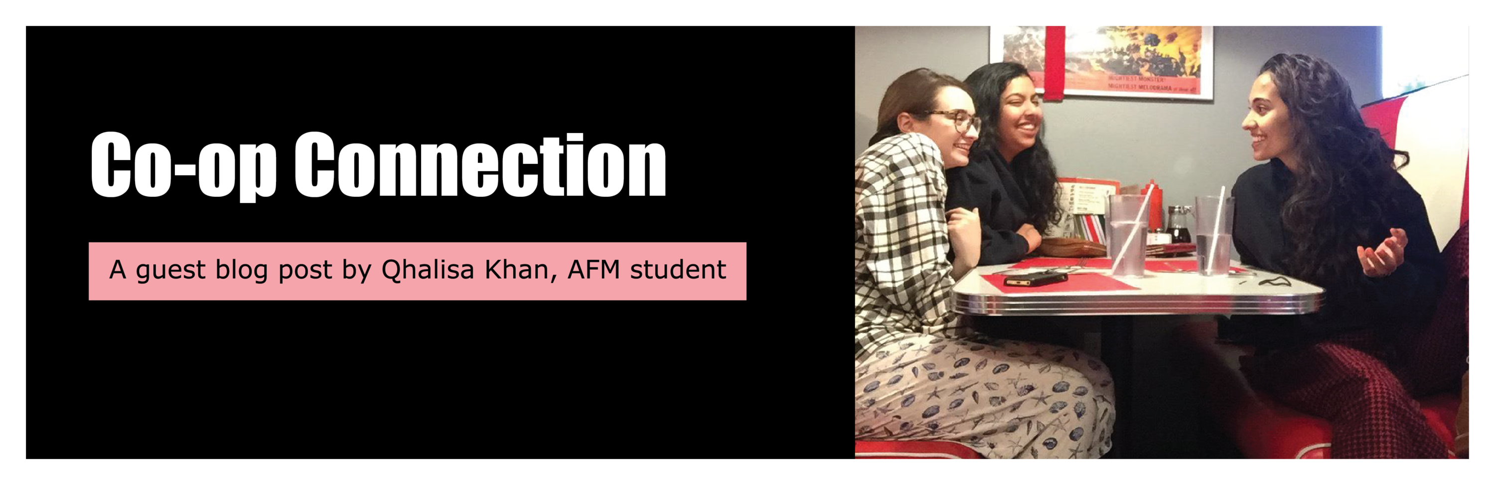 Co-op connection, a guest blog by Qhalisa Khan, AFM student