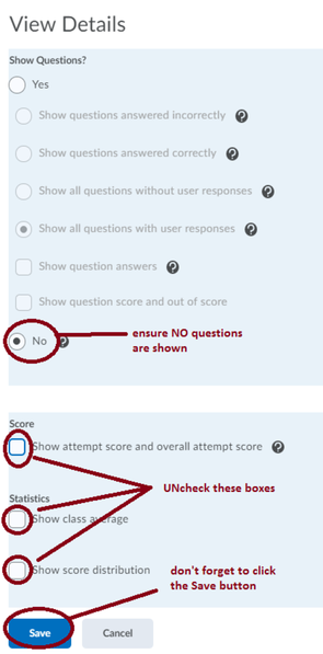 """Especially for summative assessment, you may want to UNcheck """"Show attempt score..."""".  Additionally ensure No is slected for """"Show Questions"""" and uncheck other """"Show"""" checkboxes."""