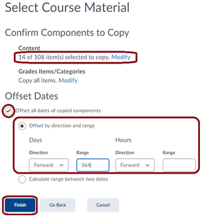 You will see a confirmation page of the number of items you're copying over to the new course.  If desired, you can offset dates of any date specific content (quizzes, dropboxes, etc.) - click Finsh when ready