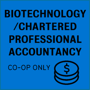 Biotechnology and chartered professional accountancy, co-op only