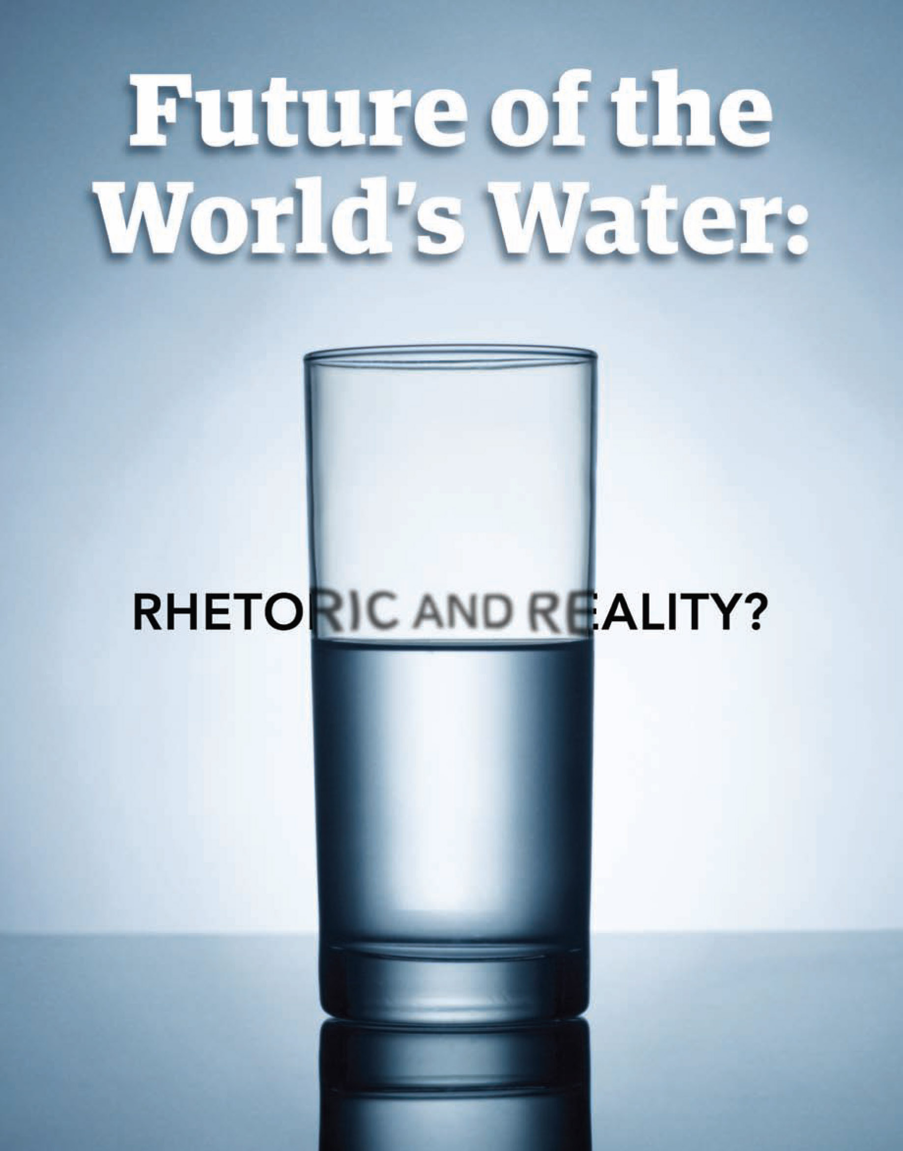 Future of World's Water: Rhetoric and Reality?