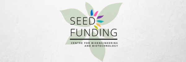 Seed funding Centre for Bioengineering and Biotechnology