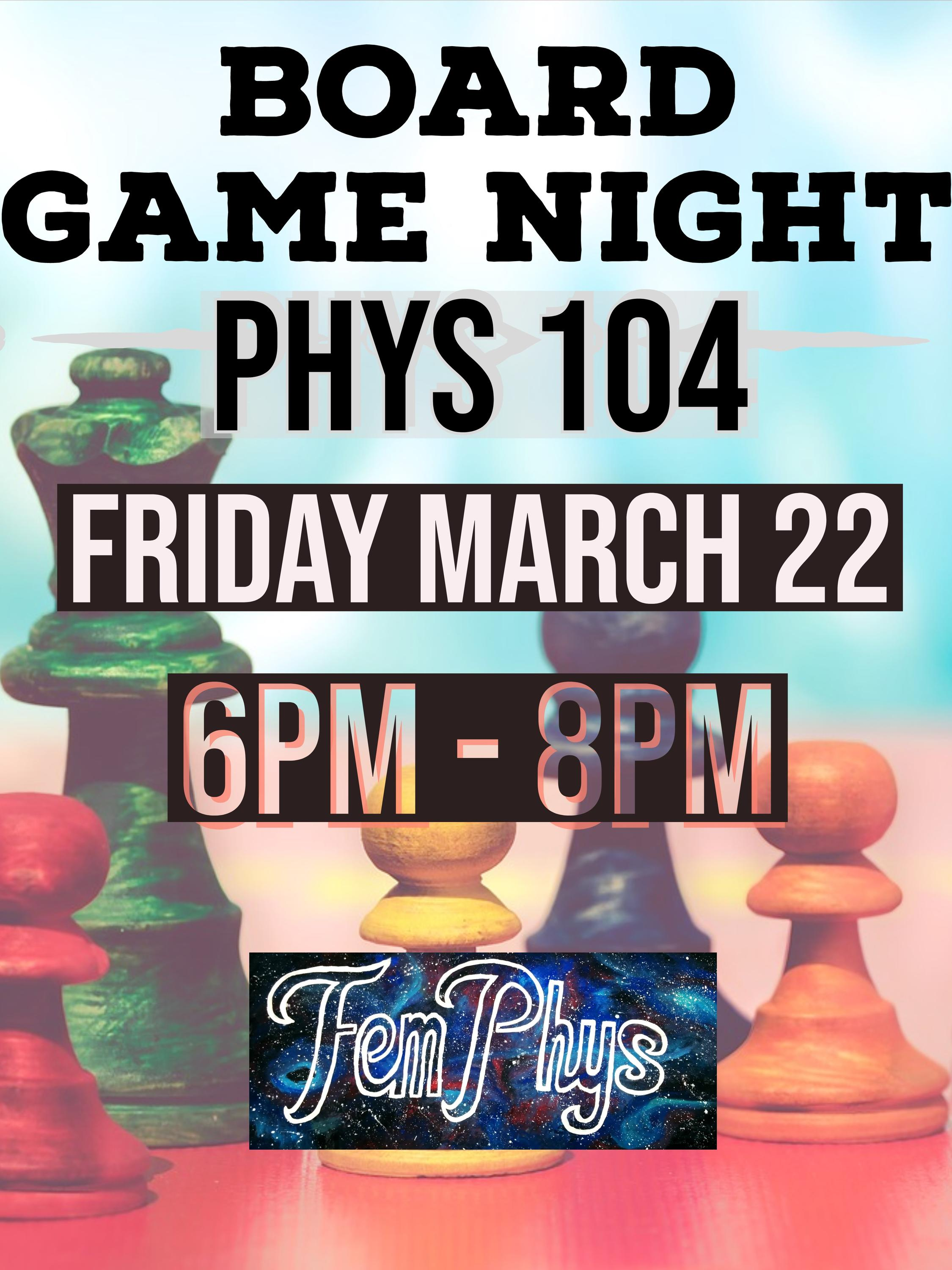 Board Game Night Friday March 22 6-8 pm in Phys 104
