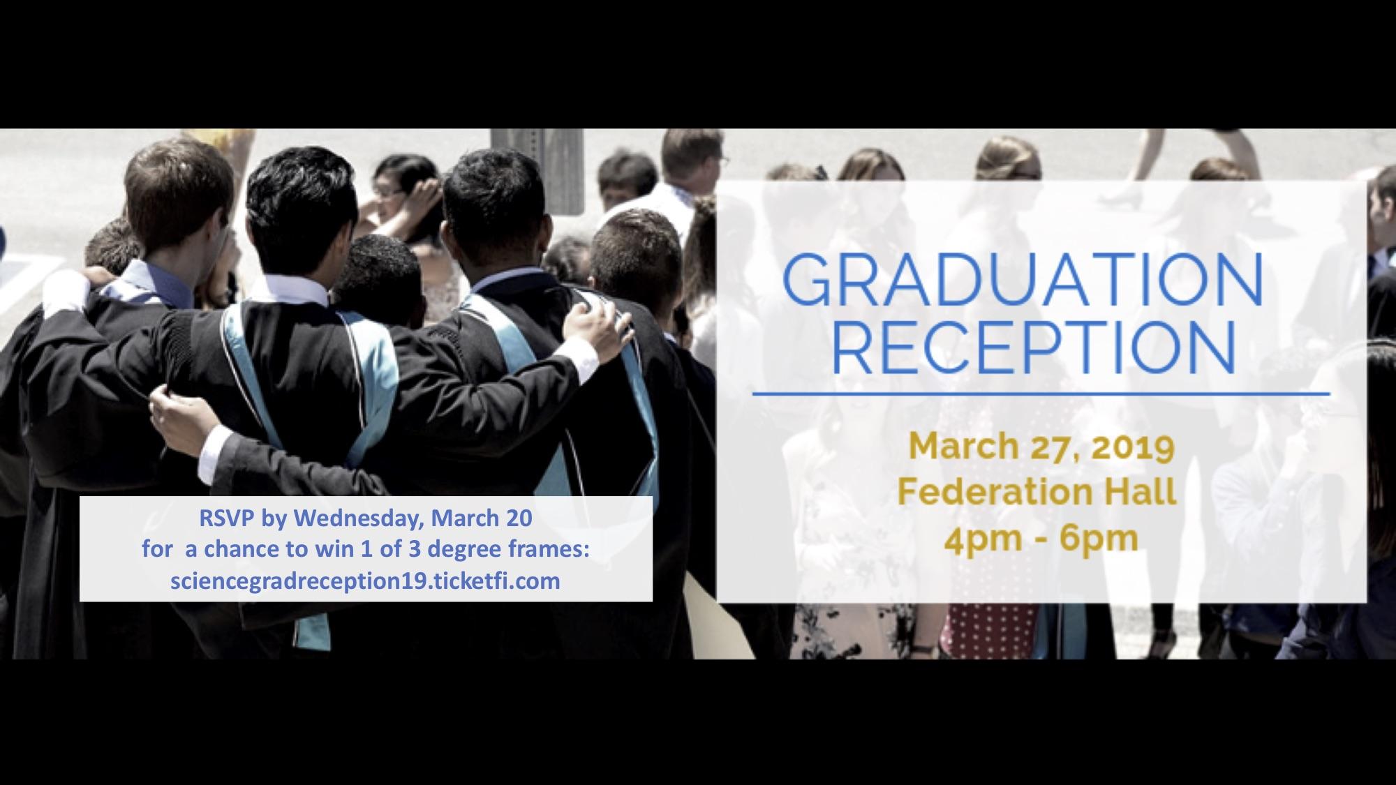 Graduation Reception March 27, 2019 Federation Hall 4-6 pm