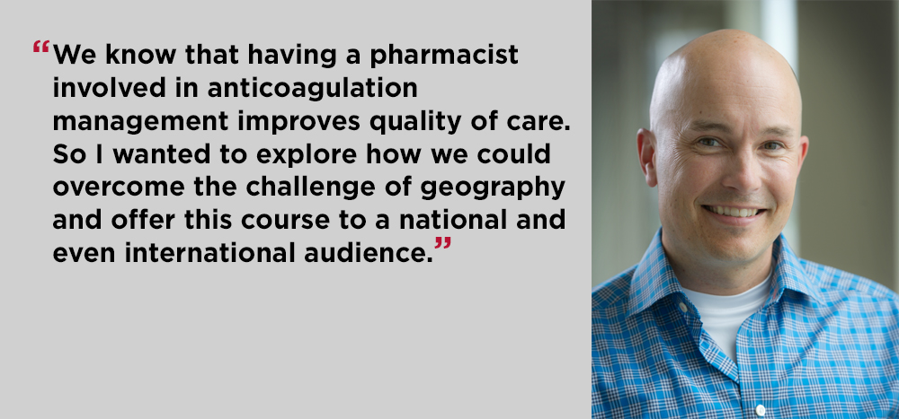 "Jeff Nagge - ""We know having a pharmacisy involved in anticoagualtion management improves quality of care."""