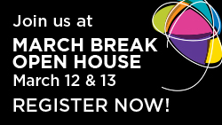 Join us at March Break Open House.