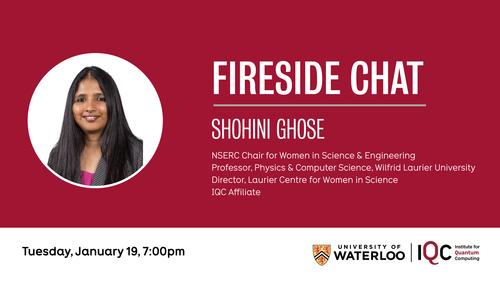 Shohini Ghose Fireside Chat invitation