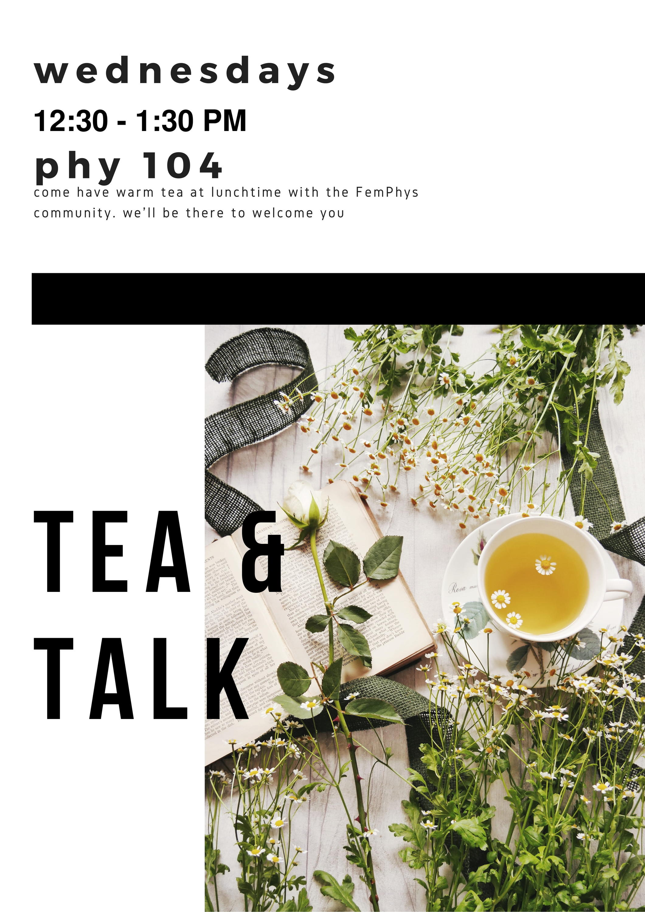 FemPhys Tea & Talk Wednesdays 12:30-1:30 pm Phys 104