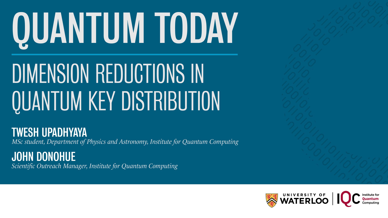 Quantum Today: Dimension Reductions in Quantum Key Distribution