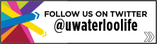 Follow us on Twitter @uwaterloolife