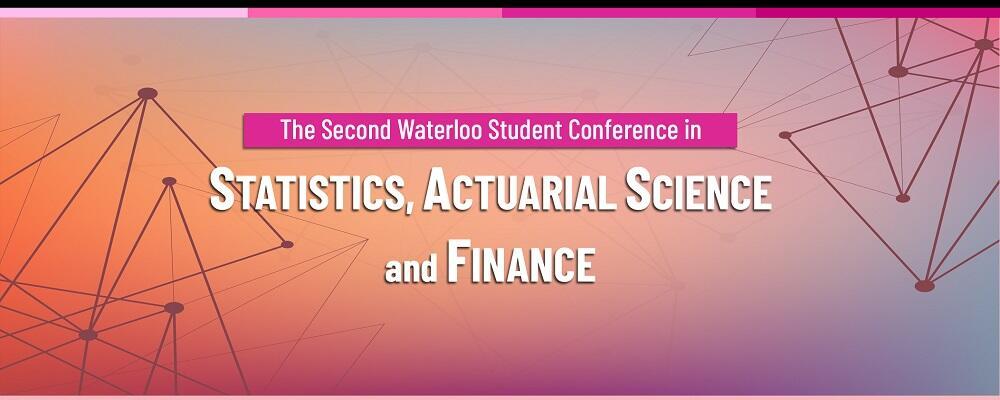 The Second Waterloo Student Conference in Statistics, Actuarial Science and Finance