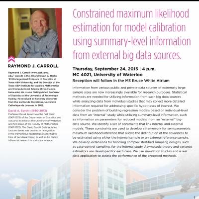 "Raymond J. Carroll, September 24 2015 lecture on: ""Constrained maximum likelihood estimation for model calibration using summary"