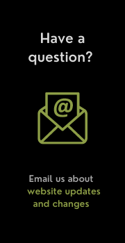 Have a question? Email us about website updates and changes