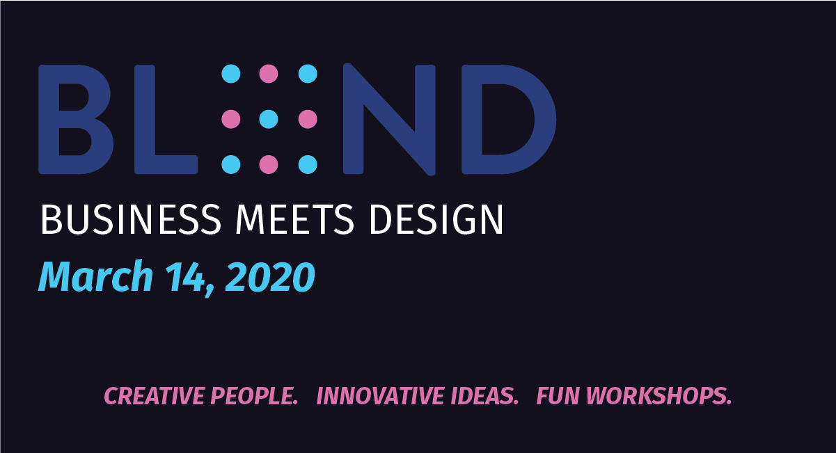 BLND Logo Business meetds Design, March 14, 2020. Creative people. Innovative ideas. Fun workshops.