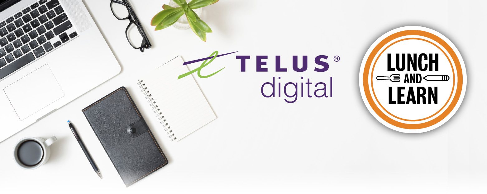 Telus Digital Lunch and Learn