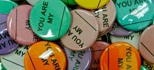 "Buttons that say ""you are my ___""."
