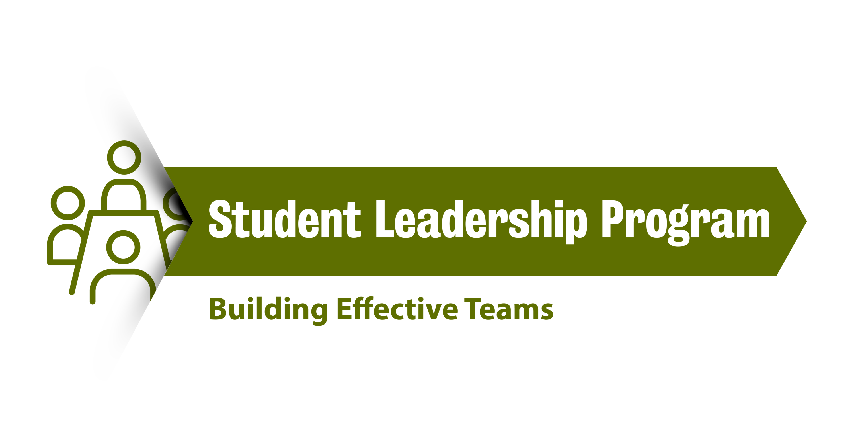 """Student Leadership Program: Building effective teams"""